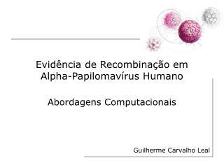 Evidência de Recombinação em Alpha-Papilomavírus Humano