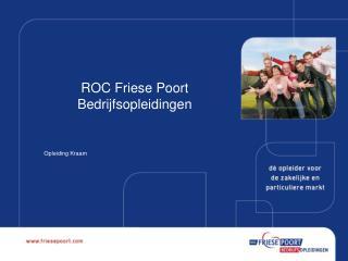 ROC Friese Poort Bedrijfsopleidingen