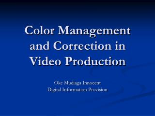 Color Management and Correction in Video Production