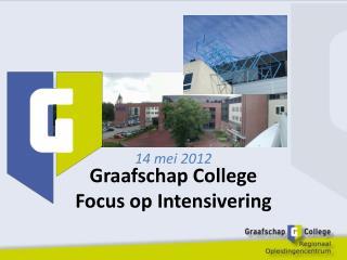 Graafschap College  Focus op Intensivering