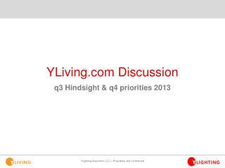 YLiving Discussion q3 Hindsight & q4 priorities 2013