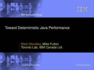 Toward Deterministic Java Performance