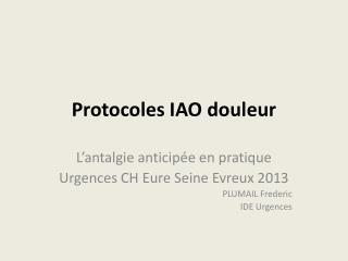 Protocoles IAO douleur