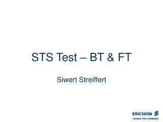 STS Test – BT & FT