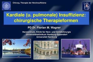 Kardiale (u. pulmonale) Insuffizienz: chirurgische Therapieformen