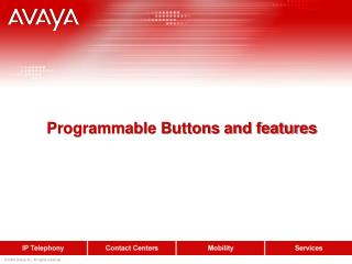 Programmable Buttons and features