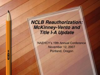 NCLB Reauthorization: McKinney-Vento and  Title I-A Update