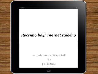 Stvorimo bolji internet zajedno