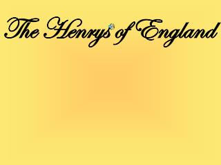 The Henrys of England