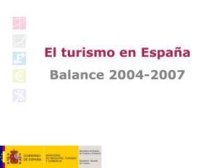 El turismo en España Balance 2004-2007