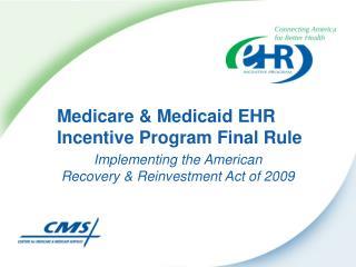 Medicare & Medicaid EHR Incentive Program Final Rule