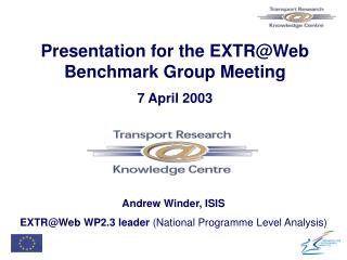 Presentation for the EXTR@Web Benchmark Group Meeting 7 April 2003