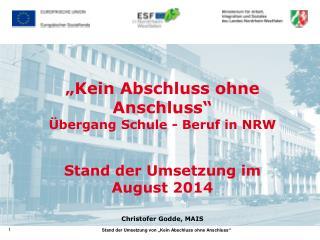 Drei Schwächen bisheriger Ansätze in NRW Ausschließlich im Blick: Benachteiligte Jugendliche