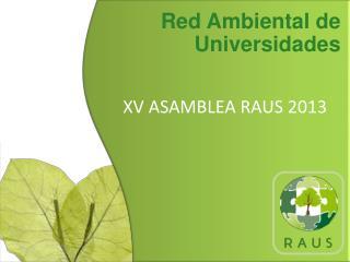 XV ASAMBLEA RAUS 2013