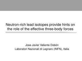 Neutron-rich lead isotopes provide hints on the role of the effective three-body forces