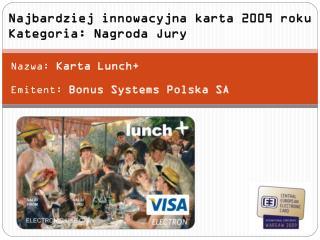 Najbardziej innowacyjna karta 2009 roku Kategoria: Nagroda Jury