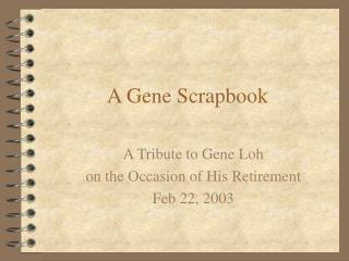 A Gene Scrapbook