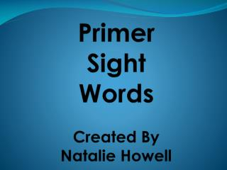 Primer Sight Words Created By Natalie Howell