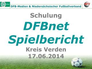 Schulung DFBnet Spielbericht Kreis Verden 17.06.2014