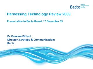 Harnessing Technology Review 2009 Presentation to Becta Board, 17 December 09