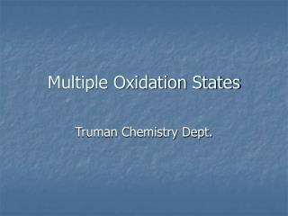 Multiple Oxidation States
