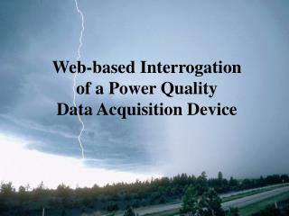 Web-based Interrogation  of a Power Quality Data Acquisition Device