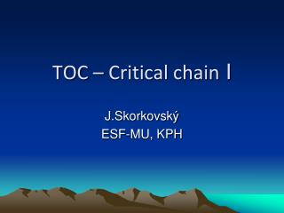 TOC – Critical chain  I