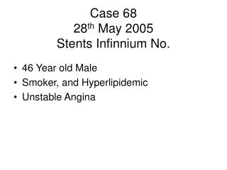 Case 68 28 th  May 2005 Stents Infinnium No.