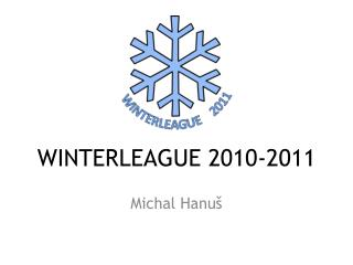 WINTERLEAGUE 2010-2011