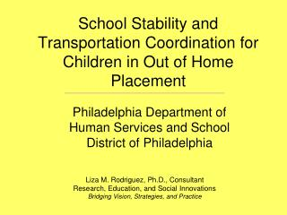 School Stability and Transportation Coordination for Children in Out of Home Placement