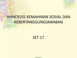HHHC9101 KEMAHIRAN SOSIAL DAN KEBERTANGGUNGJAWABAN SET 17