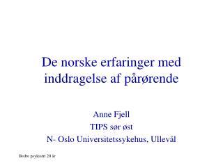 De norske erfaringer med inddragelse af pårørende