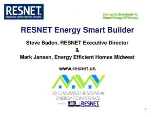 RESNET Energy Smart Builder Steve Baden, RESNET Executive Director &
