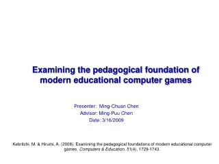 Examining the pedagogical foundation of modern educational computer games