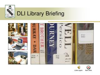 DLI Library Briefing