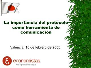 La importancia del protocolo como herramienta de comunicaci�n