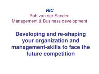 RIC Rob van der Sanden Management & Business development