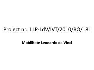 Proiect nr . : LLP-LdV/IVT/2010/RO/181