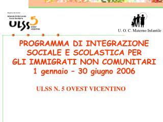 PROGRAMMA DI INTEGRAZIONE  SOCIALE E SCOLASTICA PER  GLI IMMIGRATI NON COMUNITARI 1 gennaio   30 giugno 2006