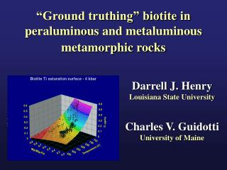 """Ground truthing"" biotite in peraluminous and metaluminous metamorphic rocks"