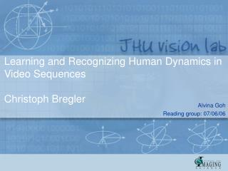 Learning and Recognizing Human Dynamics in Video Sequences Christoph Bregler