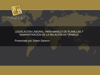 LEGISLACIÓN LABORAL  PARA MANEJO DE PLANILLAS Y ADMINISTRACIÓN DE LA RELACIÓN DE TRABAJO