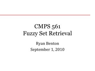 CMPS 561 Fuzzy Set Retrieval