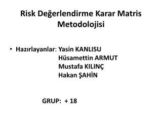 Risk Değerlendirme Karar Matris Metodolojisi