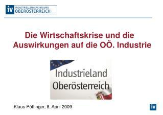 Die Wirtschaftskrise und die Auswirkungen auf die OÖ. Industrie