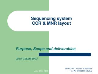 Sequencing system CCR & MNR layout