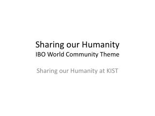 Sharing our Humanity IBO World Community Theme
