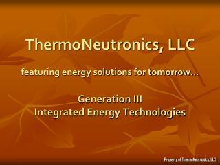 Property of ThermoNeutronics, LLC