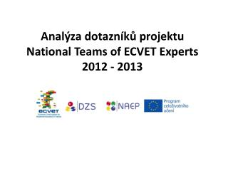 Analýza dotazníků projektu National Teams of  ECVET  Experts 2012 - 2013
