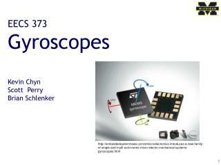EECS 373 Gyroscopes Kevin Chyn Scott  Perry Brian Schlenker